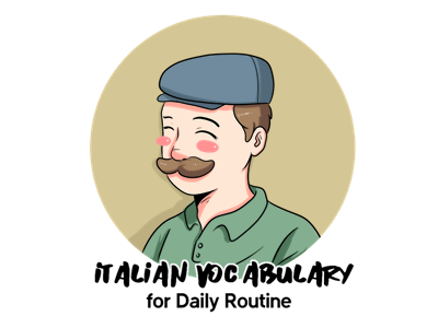 Italian Vocabulary for Daily Routine TH
